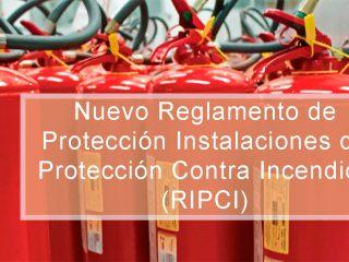 Nuevo Reglamento de Protección Instalaciones de Protección Contra Incendios (RIPCI)