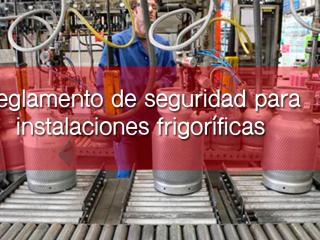 Gases Refrigerantes: Reglamento de seguridad para instalaciones frigorificas