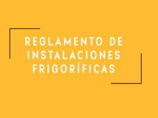 Reglamento de instalaciones frigoríficas